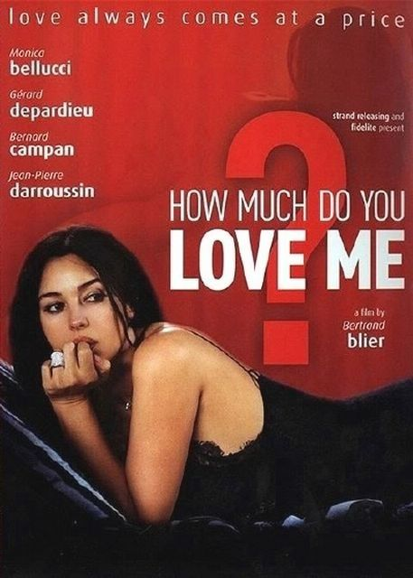 How Much Do You Love Me Movie Monica Bellucci in : H...