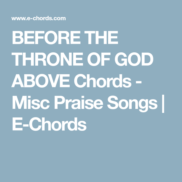 Before The Throne Of God Above Chords Misc Praise Songs E Chords