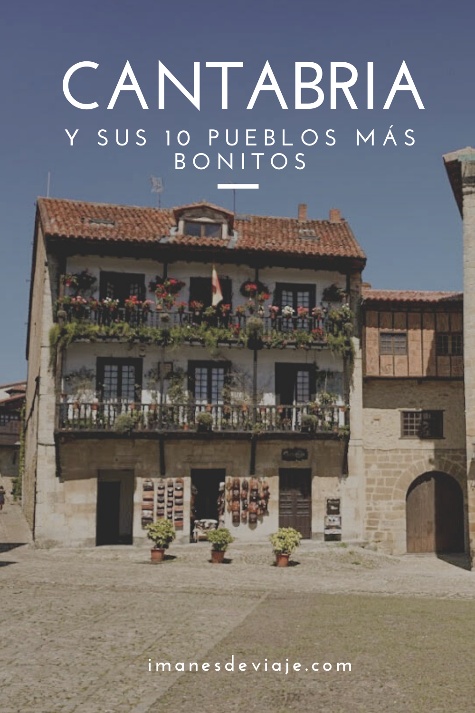 Los 10 Pueblos Más Bonitos De Cantabria Pueblos De España Viajar Por España Lugares De España