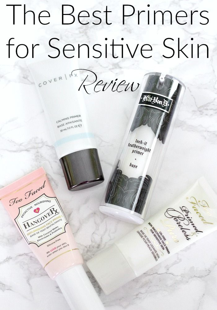 The Best Primers For Sensitive Skin Everyday Starlet