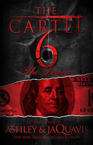 The cartel 6 the demise by ashley jaquavis httpamazon the cartel 6 the demise by ashley jaquavis httpamazondp1250066999refcmswrpidpum4swb0wbp379 fandeluxe Image collections