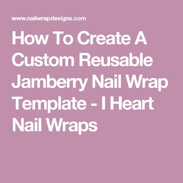 how to create a custom reusable jamberry nail wrap template i