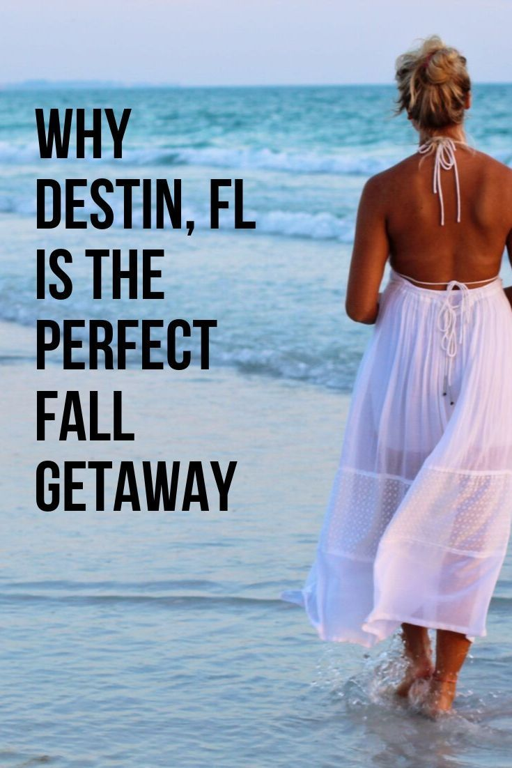 Why Destin, FL is the perfect fall getaway (With images ...