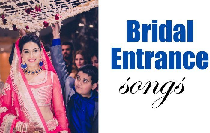 The Best Indian Bridal Entry Songs That Create An Impact