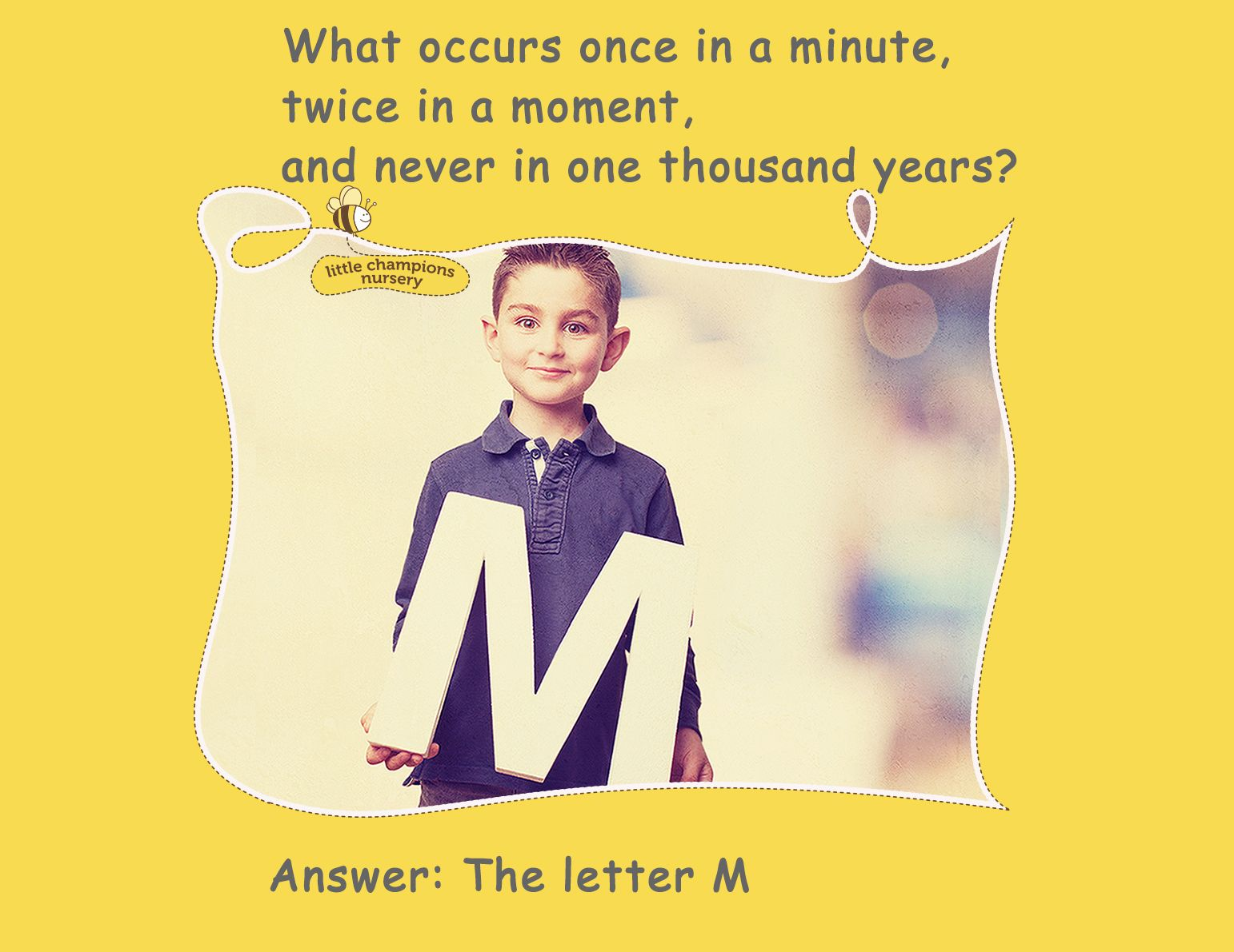 Riddle: What room can no one enter? Answer: The letter M ...