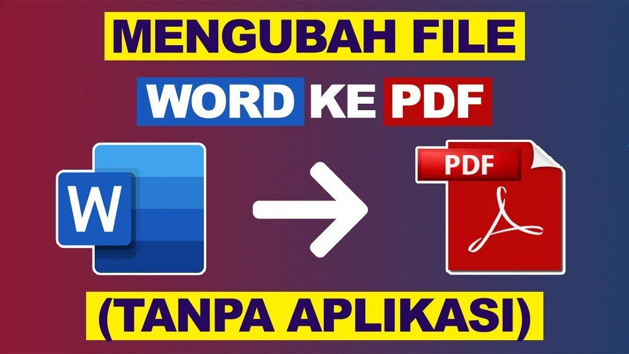 Cara Mengubah File Word Ke Pdf Tanpa Aplikasi Video Aplikasi