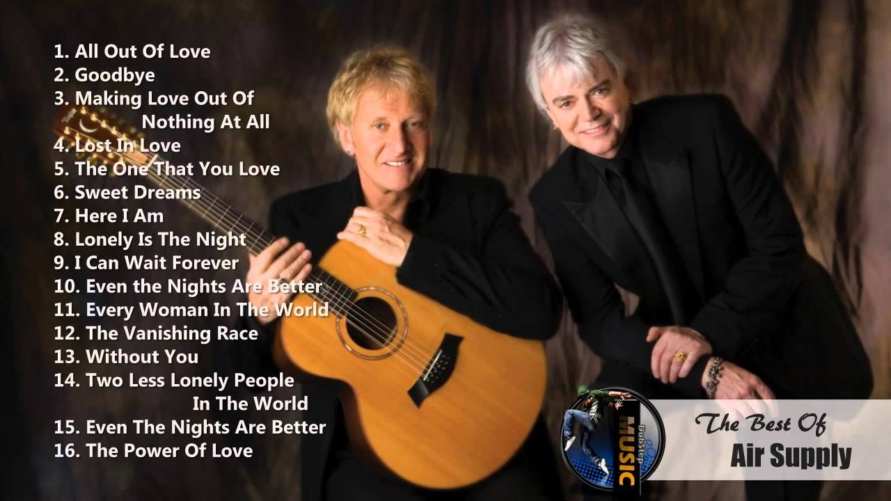 Air Supply Greatest Hits Full Album Best Songs Of Air Supply Air