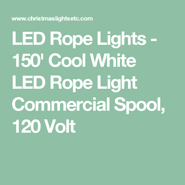 150 Cool White Led Rope Light 2 Wire 1 2 120 Volt Rope Light