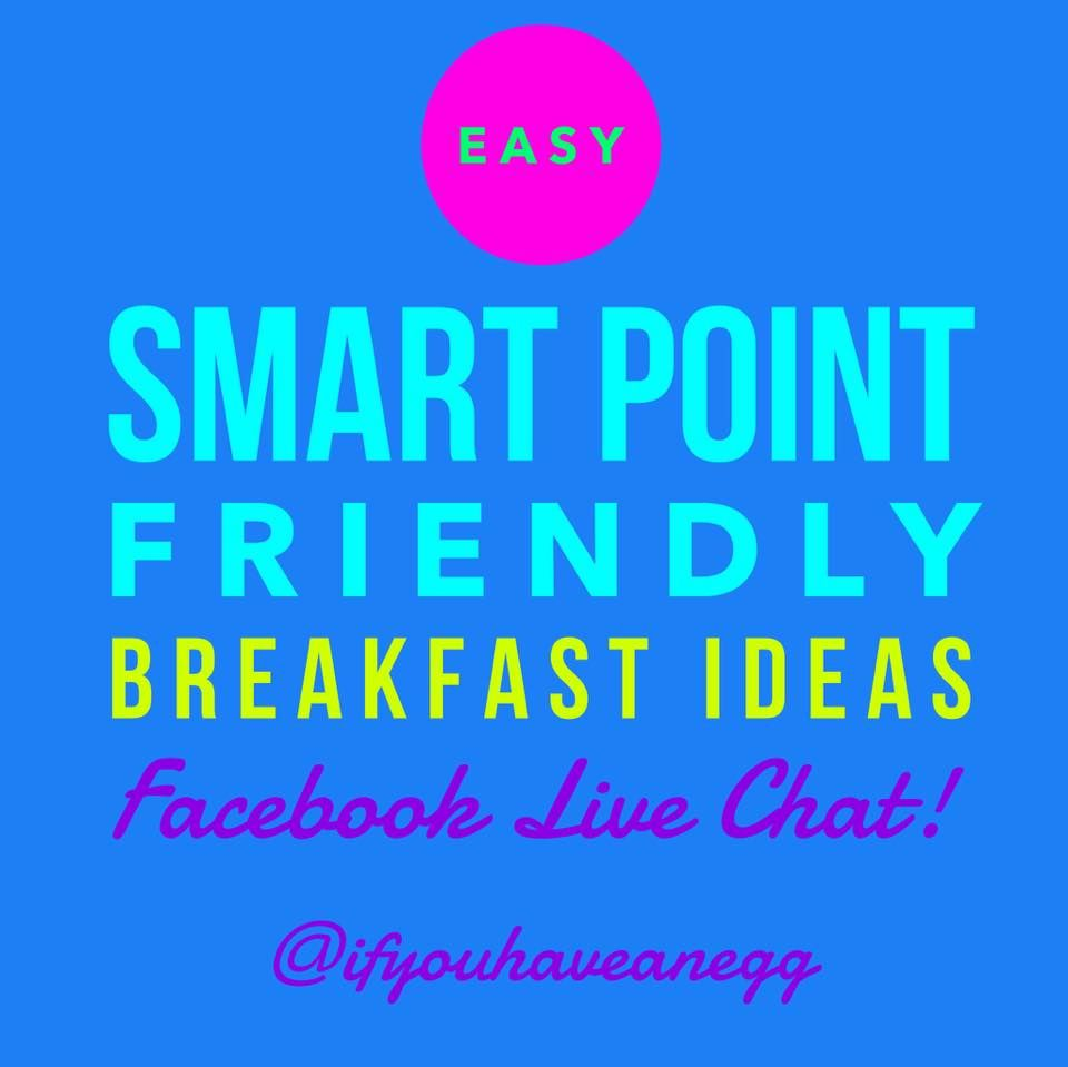 Easy ww breakfast ideas with smart points facebook live chat