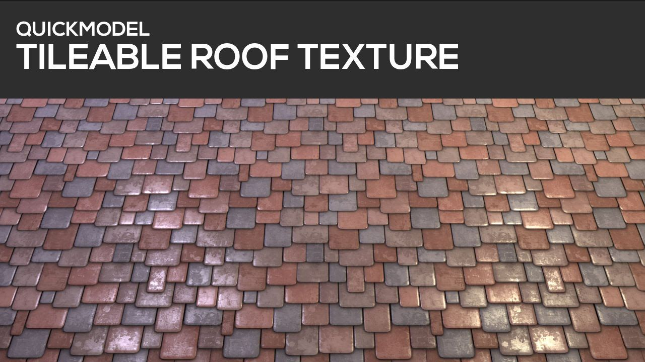 QUICKMODEL - Tileable Roof Texture