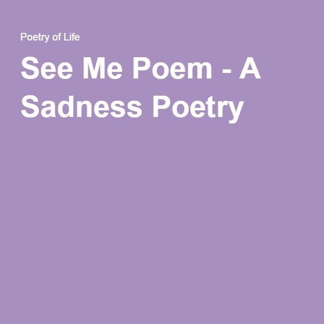 See Me Poem - A Sadness Poetry