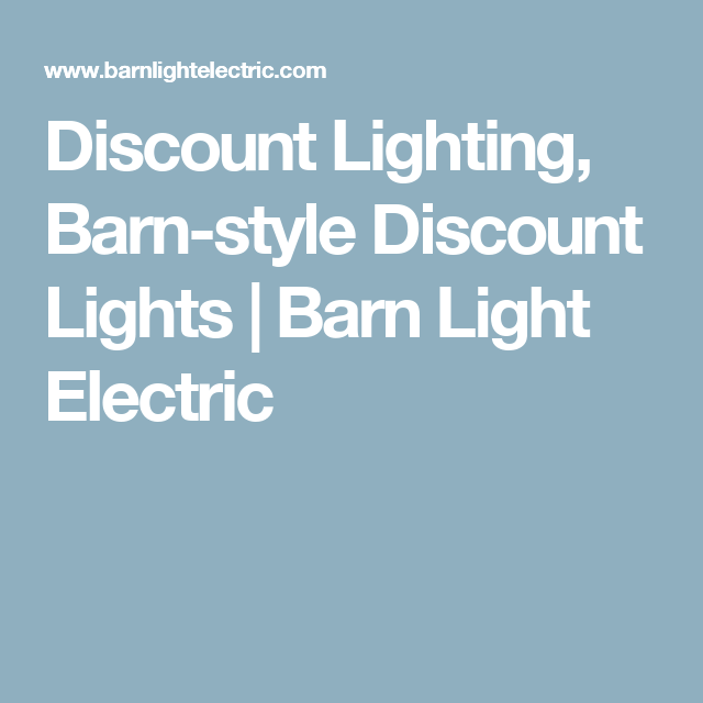 Discount Lighting, Barn-style Discount Lights | Barn Light ...
