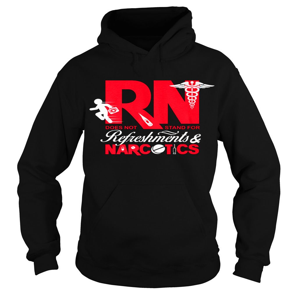 Rn _ does not stand for refreshments and narcotics _ nurse
