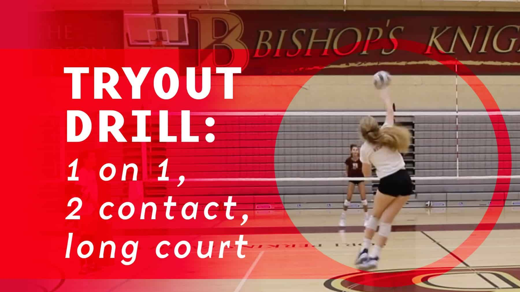 Tryout Drill 1 On 1 2 Contact Long Court Coaching Volleyball Volleyball Skills Volleyball Tryouts