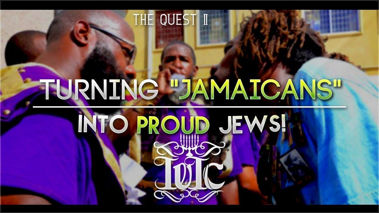Iuic the quest ii turning jamaicans into proud jews
