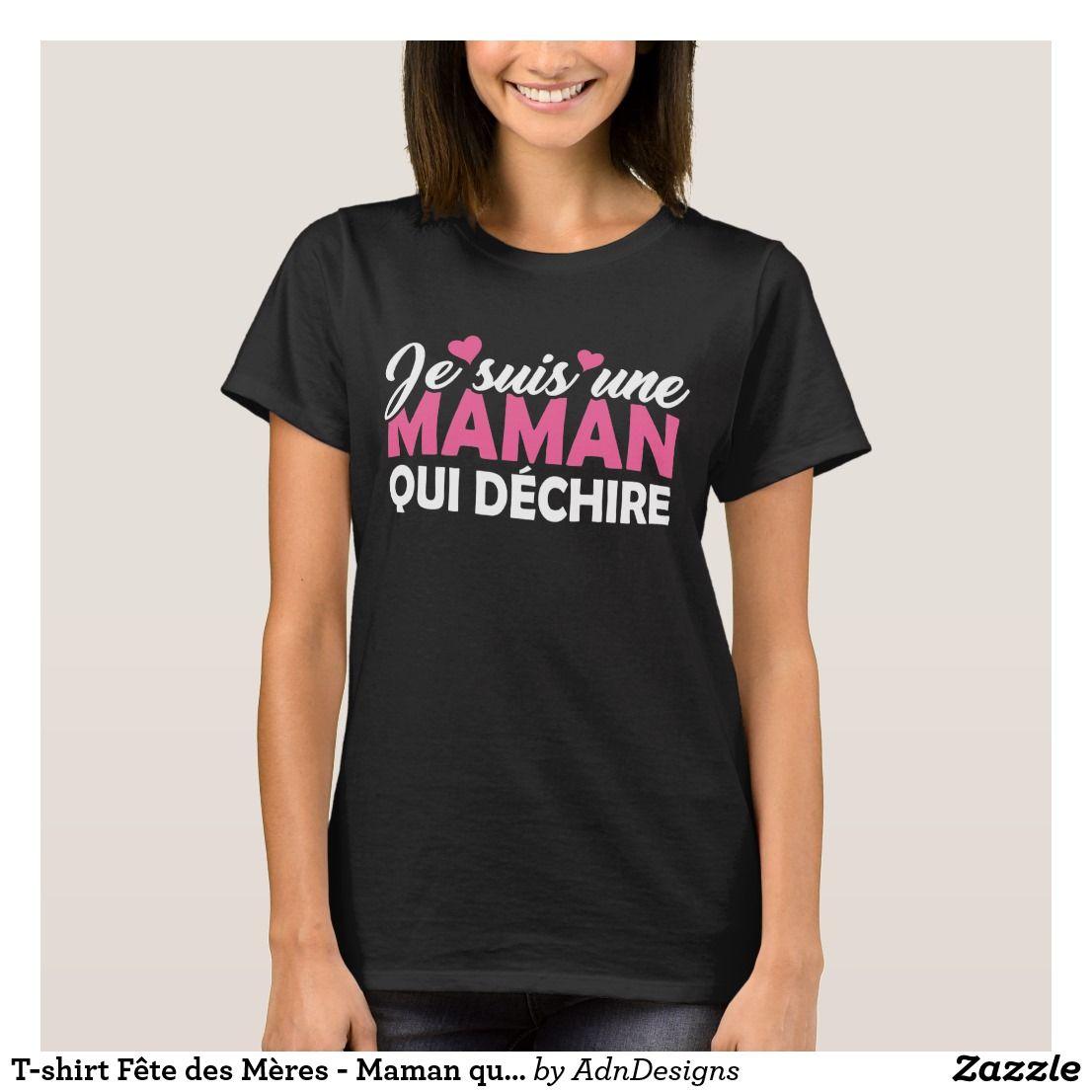 9ce93ec25 T-shirt Fête des Mères - Maman qui Déchire | Zazzle.fr | Collection ...