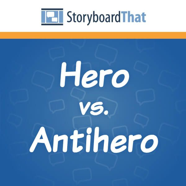 Compare Hero Antihero With Storyboards Looking At A Dynamic