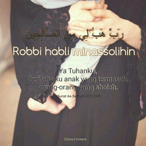 Mohon anak yang sholih: رَبِّ هَبْ لِي مِنَ الصَّالِحِينَ ...