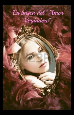 """Leer """"En busca del """"Amor Verdadero"""" - Amor = Fantasía"""" #wattpad #romance"""