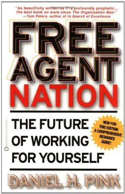 Free Agent Nation: The Future of Working for Yourself:Amazon:Books