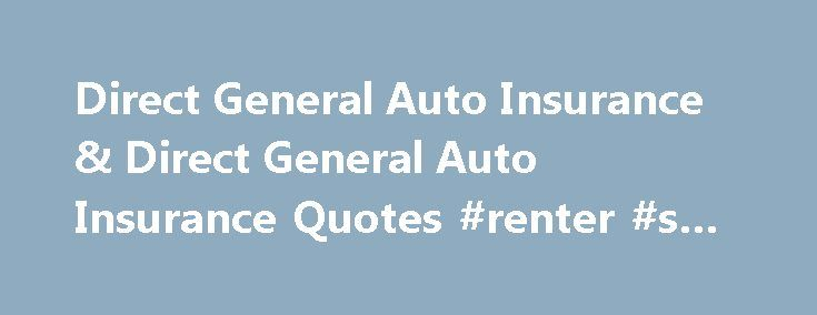 Direct General Quote Alluring Direct General Auto Insurance & Direct General Auto Insurance
