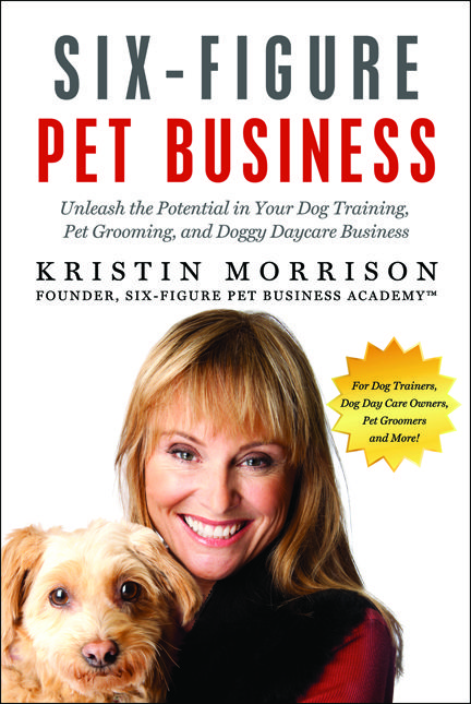 Six Figure Pet Business Book Dog grooming salons, Dog