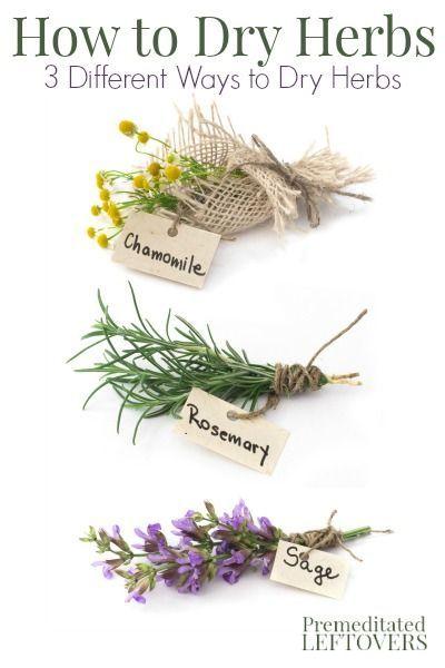 How To Dry Herbs And Flowers 3 Ways To Dry Herbs Secado De Hierbas Plantas Comestibles Plantas Medicinales