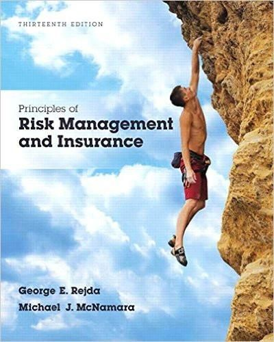 Principles of risk management and insurance 13th edition by george principles of risk management and insurance 13th edition by george e rejda isbn 13 978 0134082578 fandeluxe Choice Image