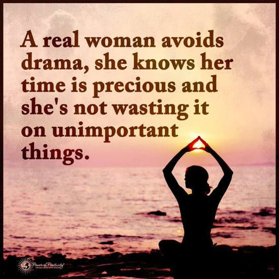 A Real Woman Avoids Drama She Know Her Time Is Precious Quote Life Quotes Short Funny Quotes Funny Quotes
