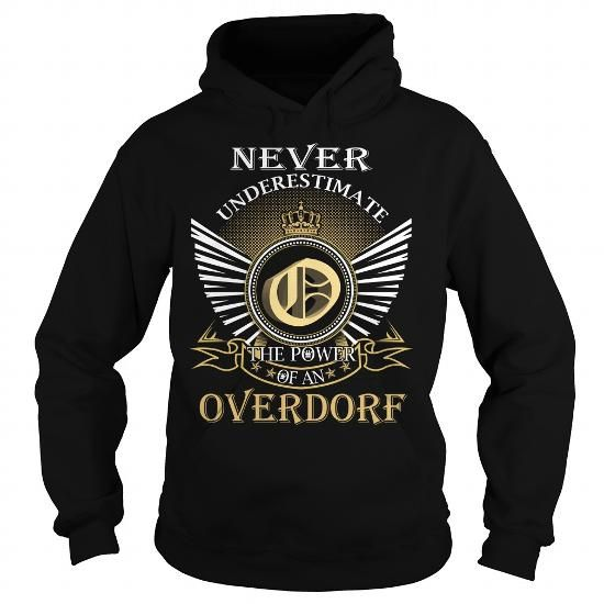 Never Underestimate The Power of an OVERDORF - Last Name, Surname T-Shirt - #fashion tee #adidas sweatshirt. Never Underestimate The Power of an OVERDORF - Last Name, Surname T-Shirt, sweater for men,comfy sweater. OBTAIN LOWEST PRICE =>...