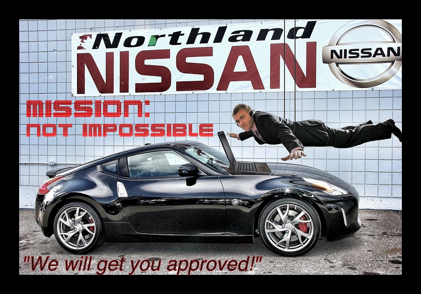 mission not impossible we will get you approved northland nissan more fun with move posters nissan northland mission pinterest
