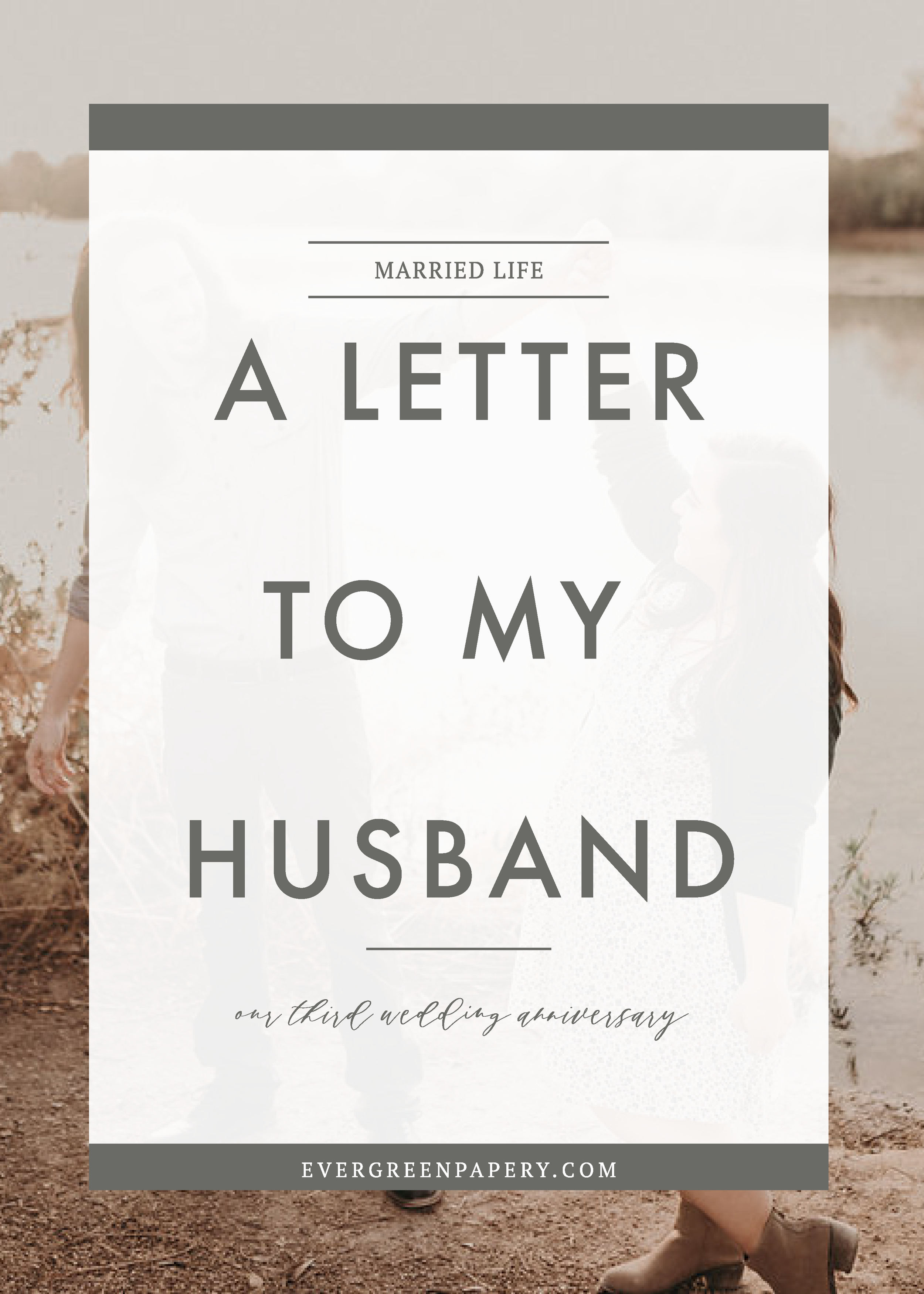 Letter To My Husband Our Third Wedding Anniversary True Love