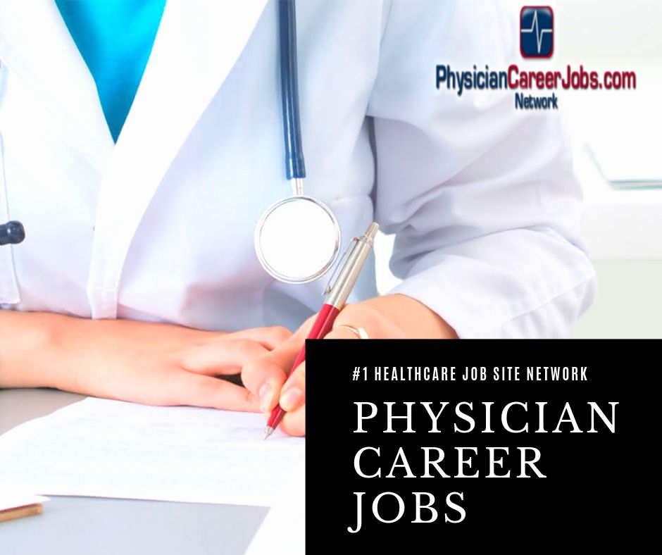 Best Physician Jobs Physician Assistant Jobs Medical Jobs Physician Jobs