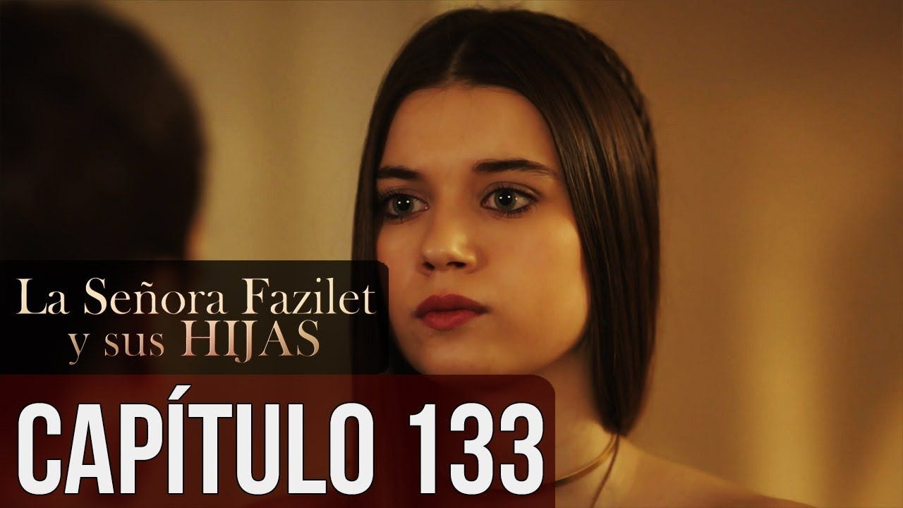 La Señora Fazilet Y Sus Hijas Capítulo 133 Audio Español Youtube Vogue Men Music