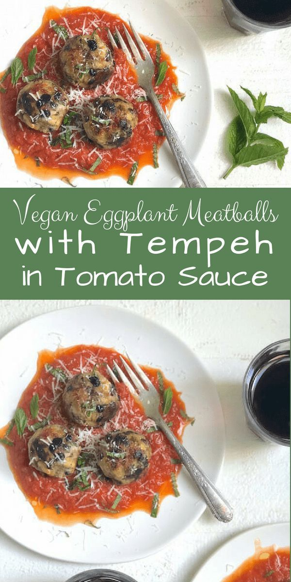 """Eggplant Meatballs with Tempeh in Tomato Sauce Vegan Eggplant Meatballs with Tempeh in Tomato Sauce: These vegan """"meatballs"""" are so good, you won't miss the meat. The trick? Combine tender, roasted eggplant with protein-rich tempeh, season just right, and brown in an olive oil-slicked skillet. Serve in a"""