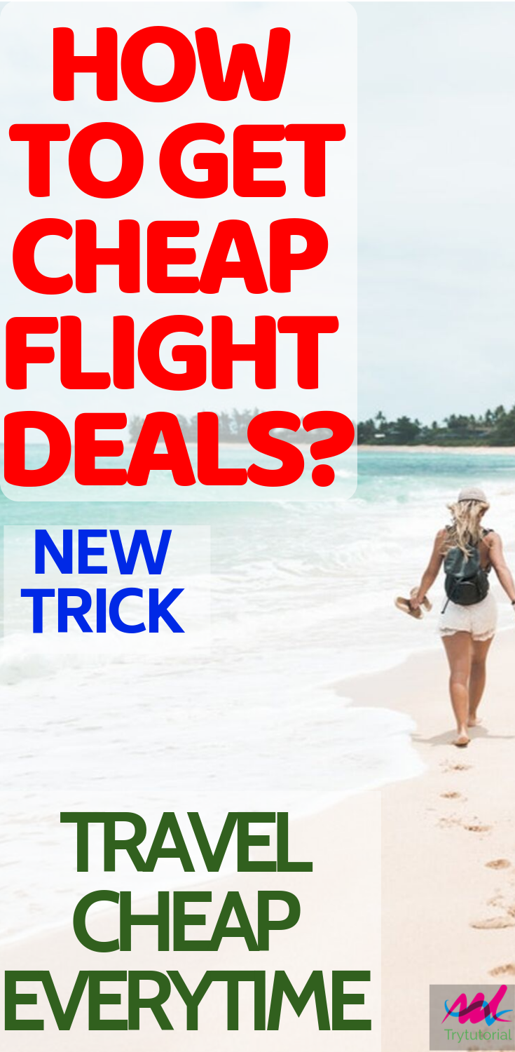 How To Find Cheap Flight Deals To Anywhere In 2020 Cheap
