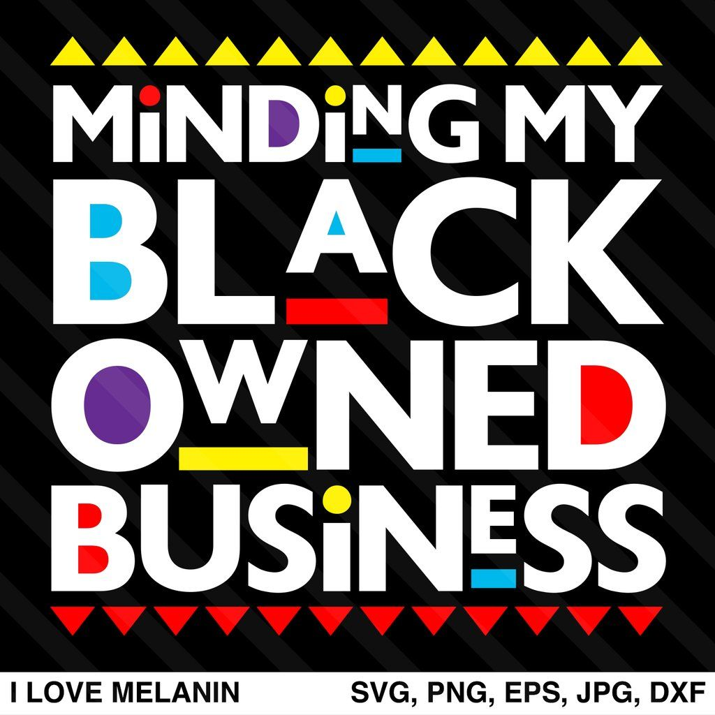 Minding My Black Owned Business SVG in 2020 Black