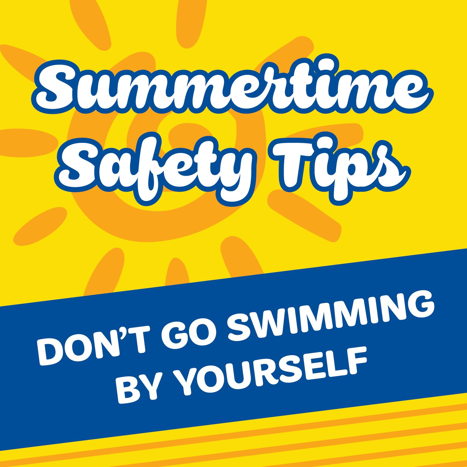 Summer Safety Tip 4 Even strong swimmers can encounter