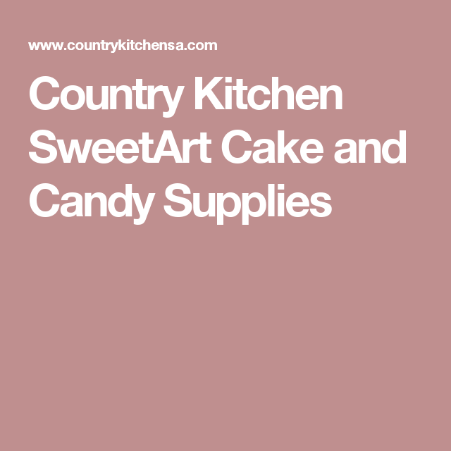 Country Kitchen Sweetart Cake And Candy Supplies