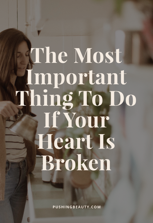 The Most Important Thing To Do If Your Heart Is Broken Warriors
