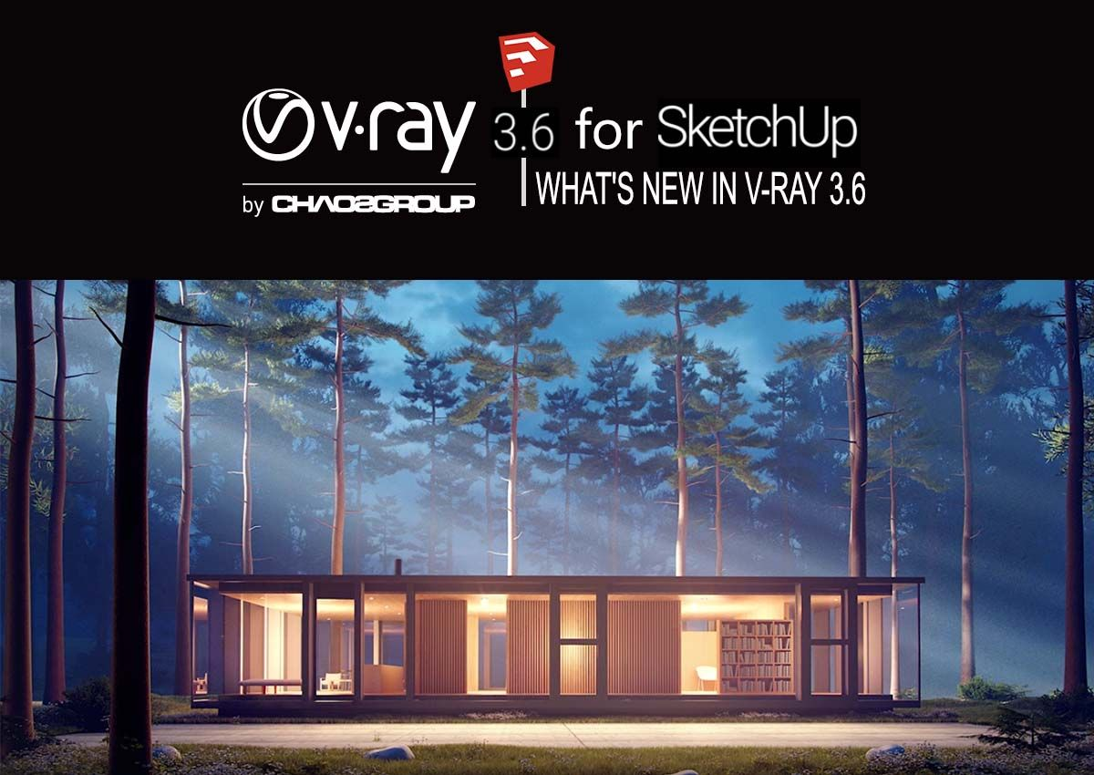 Vray 3 6 for Sketchup 2018 Download Full Version makes it
