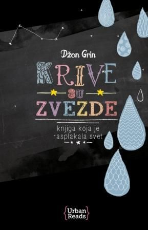 The Fault in Our Stars by John Green ***Krive su zvezde – Džon Grin***