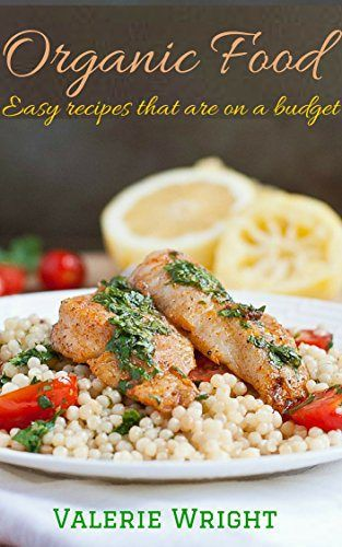 Organic food easy recipes that are on a budget organic food organic food easy recipes that are on a budget organic food grow your forumfinder Images