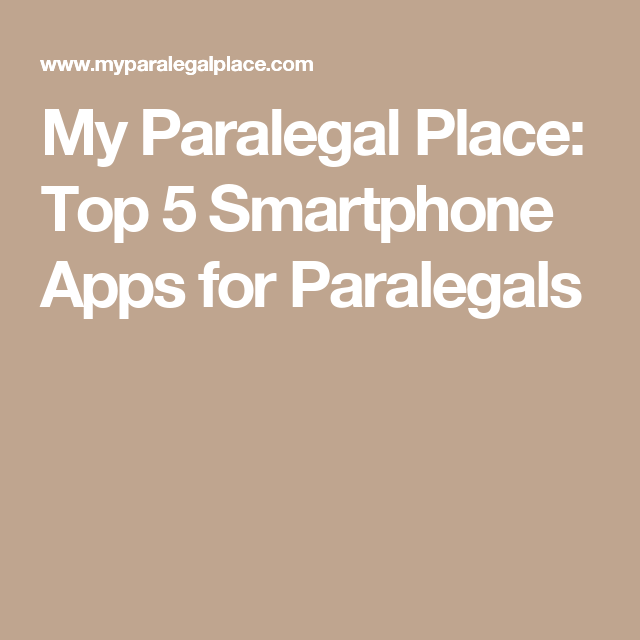 My paralegal place top 5 smartphone apps for paralegals paralegal my paralegal place top 5 smartphone apps for paralegals fandeluxe Gallery