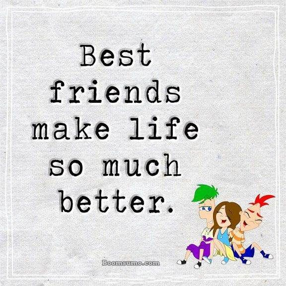 Cool Best Friends Quotes About Life Best Friends Make Life So Much Better