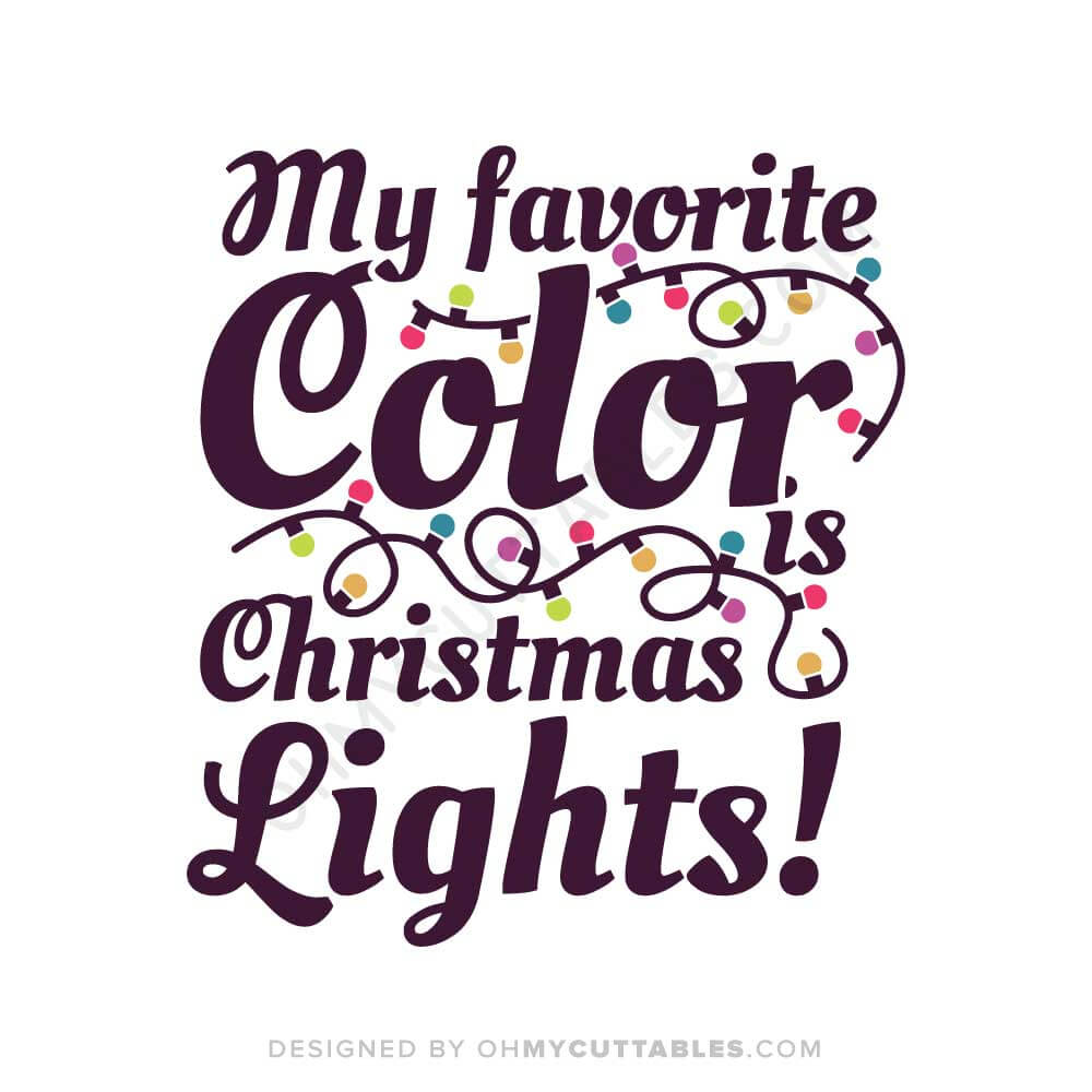 My Favorite Color Is Christmas Lights SVG Free File Design