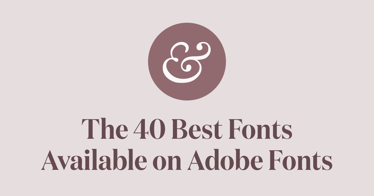 A Curated Collection Of The Absolute Best Fonts Available On Adobe Fonts Typekit In 2019 Includes Popular Serif Fonts Popular Fonts Popular Sans Serif Fonts