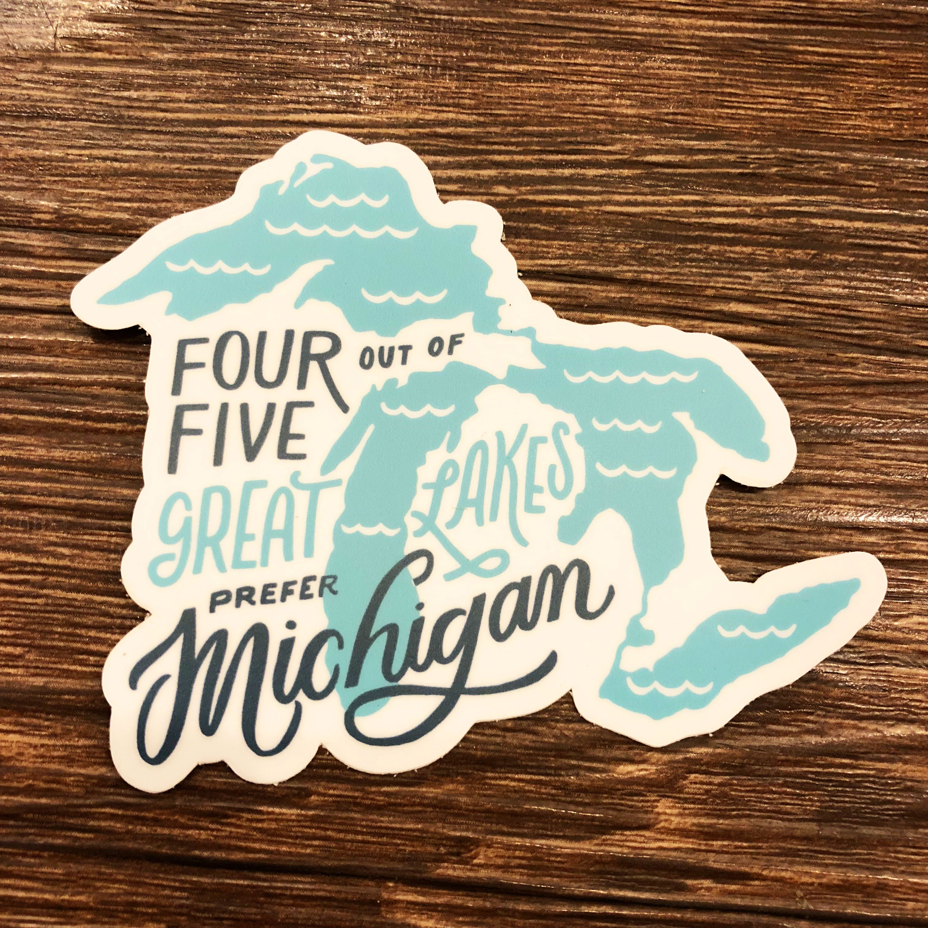 4 Out Of 5 Great Lakes Prefer Michigan Sticker Michigan Sticker Great Lakes Lake Quotes [ jpg ]