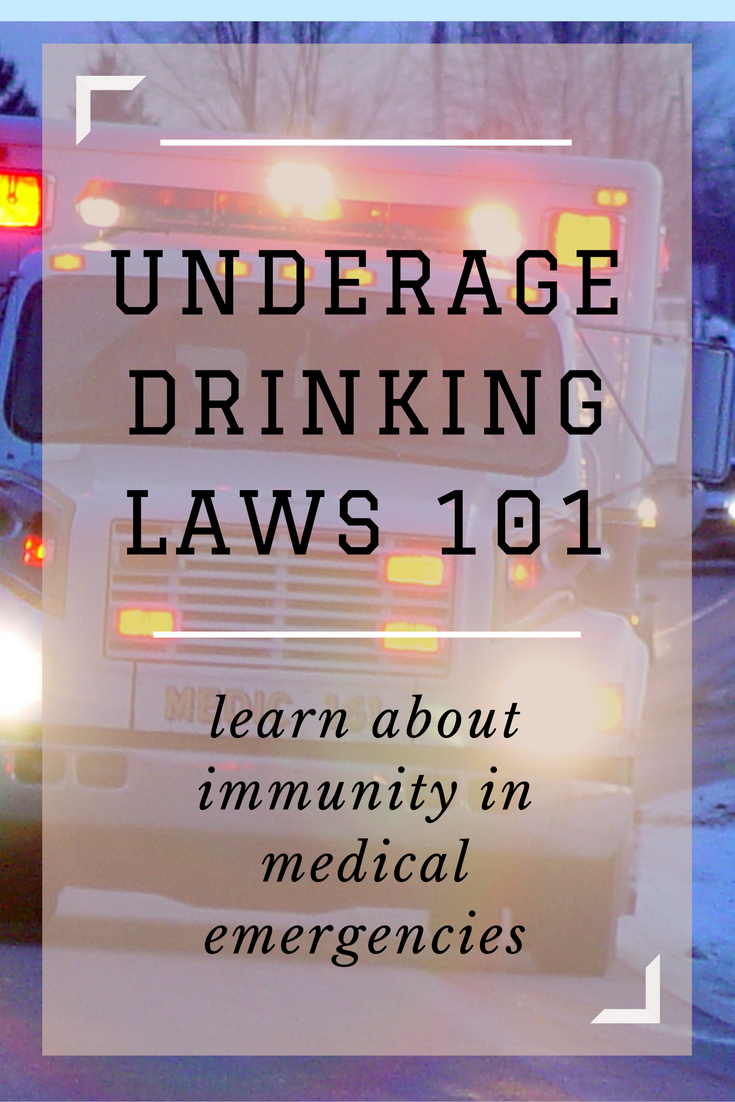 Certain Drinking Laws In Illinois Offer A Chance Of Immunity To Underage Drinkers To Call To Seek Medical Assistance Emergency Medical Dui Attorney Dui Lawyer