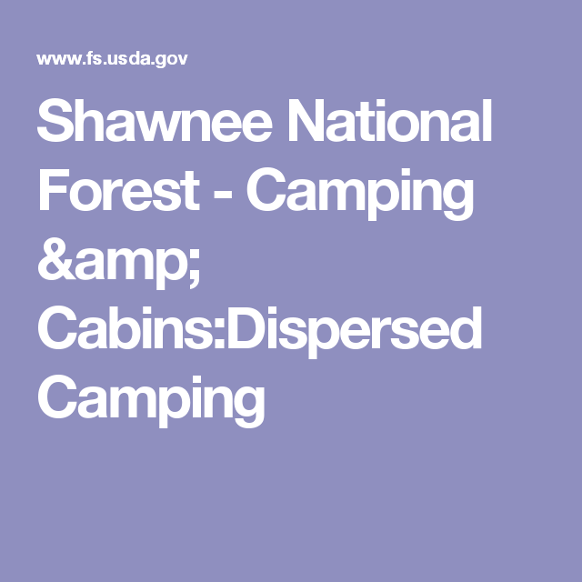 Shawnee National Forest - Camping & Cabins:Dispersed Camping